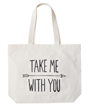 Take Me With You - Big Canvas Tote Bag