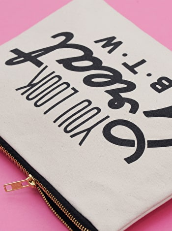 Photo of You Look Great B.T.W - Large Canvas Pouch