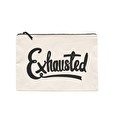 Exhausted - Extra Large Pouch
