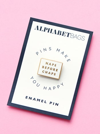 Naps Before Chaps Enamel Pin | Gifts for Friends | Alphabet Bags