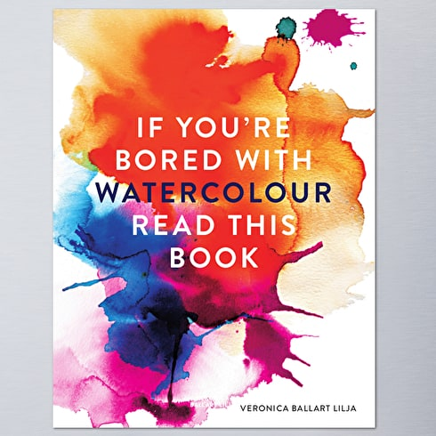 If You're Bored with Watercolour, Read This Book by Veronica Ballart Lilja