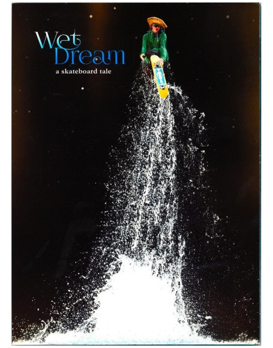 Wet Dream: A Skateboard Tale Blu-Ray
