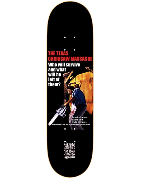 """Heroin x Texas Chainsaw Massacre Who Will Survive Skate Deck - 8.25"""""""