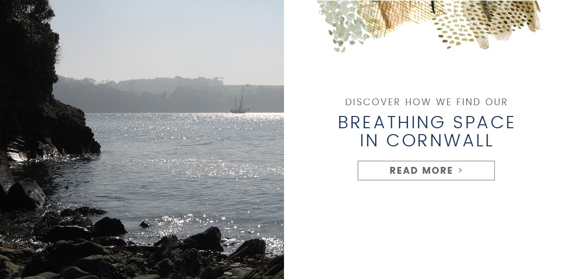 Discover how we find our Breathing Space in Cornwall
