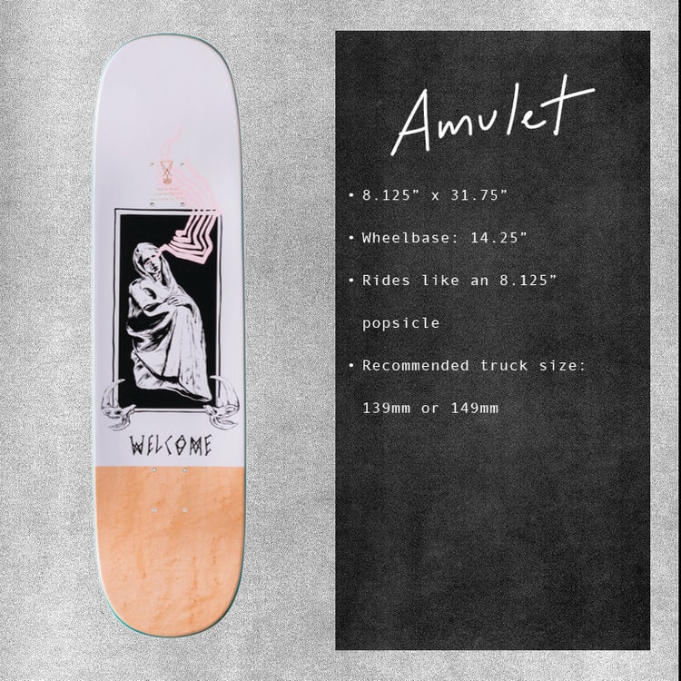 """Welcome Here It Comes On Amulet Skateboard Deck - 8.125"""""""