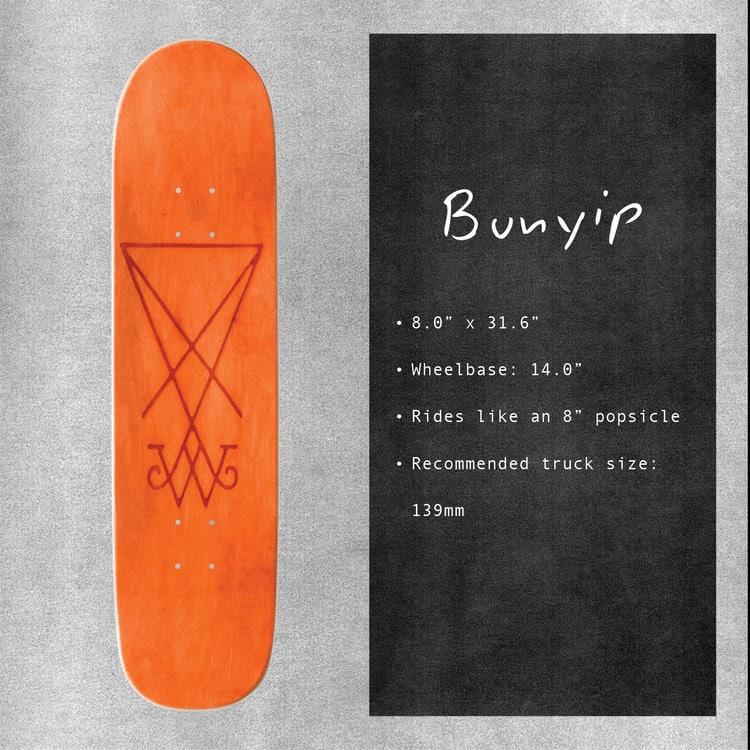Welcome Here It Comes on Bunyip Skateboard Deck - 8""